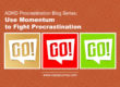 Use Momentum to Fight Procrastination